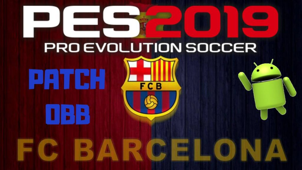 PES2019 Android FC Barcelona Patch OBB Download