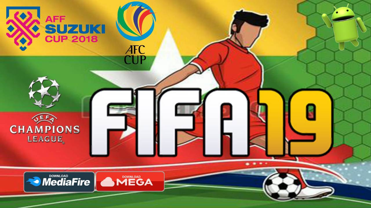 FIFA 19 Mobile UCL AFF AFC Cup Android Offline Download