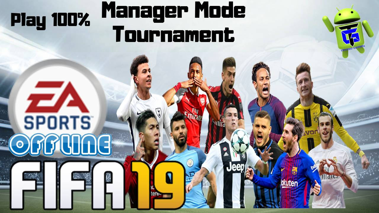 FIFA 19 Offline Android Play Tournament and Manager Mode Download