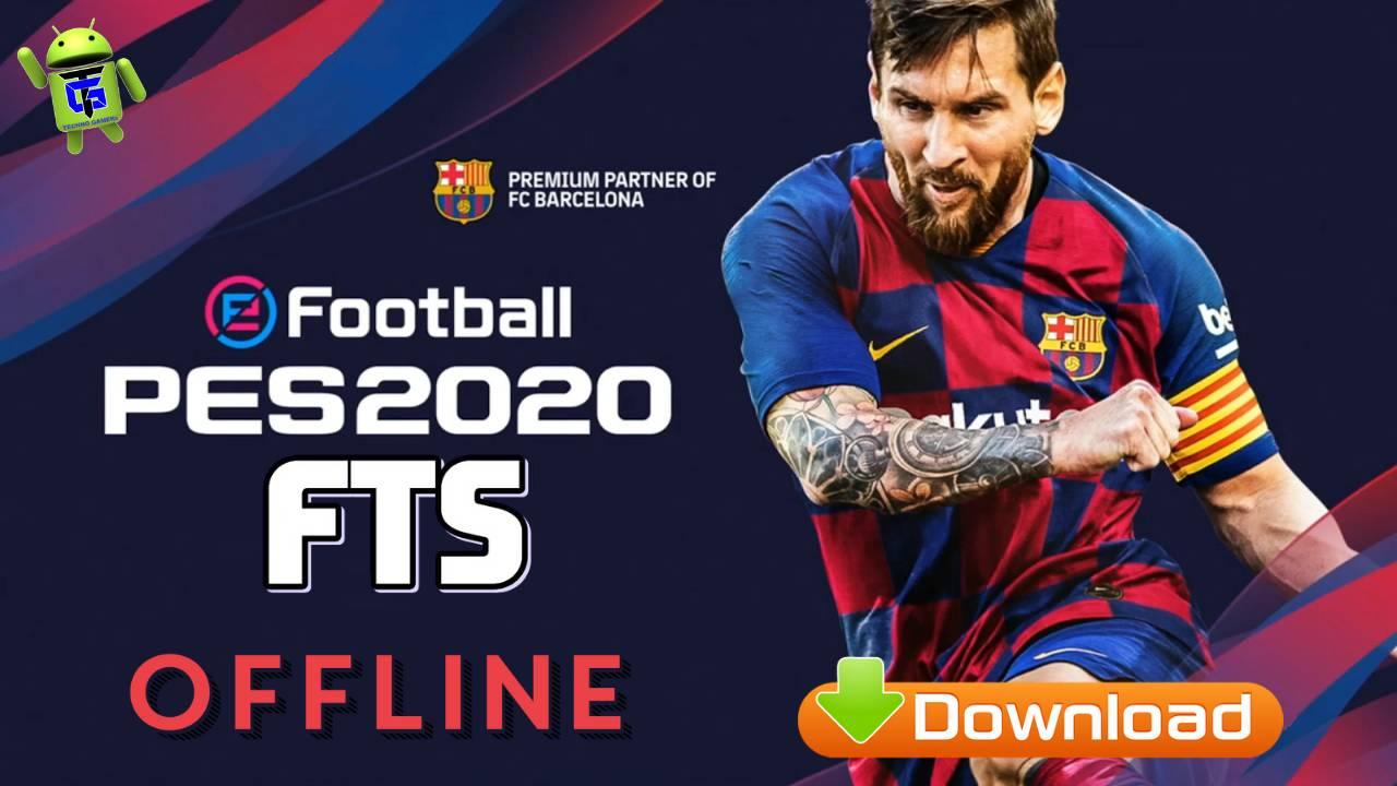 PES 2020 Mod FTS Offline APK+OBB+Data 300MB New Transfers Update, Best HD Graphics, Unlimited Coins and Money, Skill Move, New Squad, Transfers, New Kits 2019/20 Download FTS 2020 Mod PES 2020 Offline. FIFA 20 Android Offline. FIFA 19 Offline New Version Update New Kts 2019/2020. DLS 20 Android Game.Already PES 2020 MOD FTS v2 Android Last Transfers, Ascended Equipment, KITS 2019-2020 Offline to Play.eFootball PES 2020 Mod FTS 2020 Graphic Menu Themes for PES 2019 is new eFootball PES 2020 graphic theme for PES 2019 Android Version. You can use it for all patches. Download First Touch Score 2020 (FTS 20) Mod PES 2020 Offline Android Apk OBB Dat file on your android device for free. Apart from the official First Touch Score 2020, you can also download the MOD version, which is going to enable you have unlimited coins, update new kits 2020, update new transfer.Pro Evolution Soccer 2020 Mod FTS is a PES Game Modded in First Touch Soccer game for Android devices that have been in the modded. To get the Unlocked latest player updates, it is necessary.Pro Evolution Soccer 2020 Mod First Touch Soccer 2020 Offline Android GameDownload FTS Mod PES 2020 – PES 2020 Mod First Touch Soccer Still not bored with FTS 19? Soccer Mobile will always try to provide the latest FTS Mod for all of you from various countries. Like the FTS Mod this time, the FTS Mod PES 2020. Maybe some of you are familiar with this one moder. Admin has also been distributed FTS Mod PES 2020 Games before, and it is much liked by many people.This PES 2020 Mod FTS 19 Apk contains unlimited coins and hacked money.For those of you who have been waiting for the latest version of Allan Games, Come immediately download FTS Mod PES 2020. I do not know the md feature offered because I do not understand the language spoken since I open it comes from the same country. Just download below. Also:PES 2019 OfflineApkUnlocked Players orDLS19 UCL–Dream League Soccer 2019Android orFIFA 19 OfflineUEFA Champions League APKGame