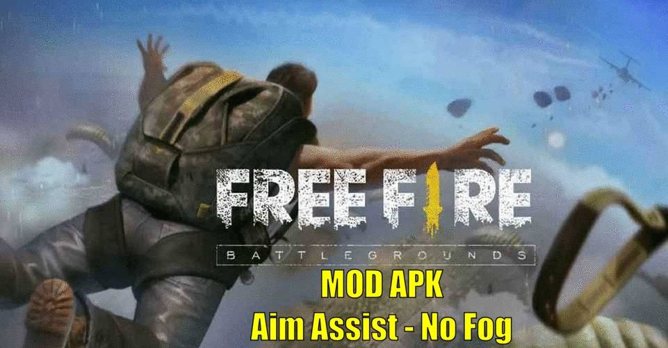 Free Fire APK MOD Aim Assist No Fog Download