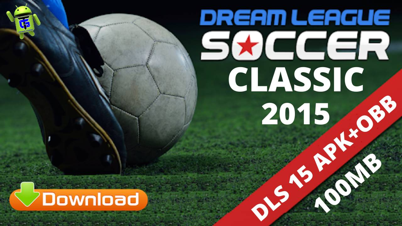 DLS 2015 Dream League Soccer Classic APK OBB Download