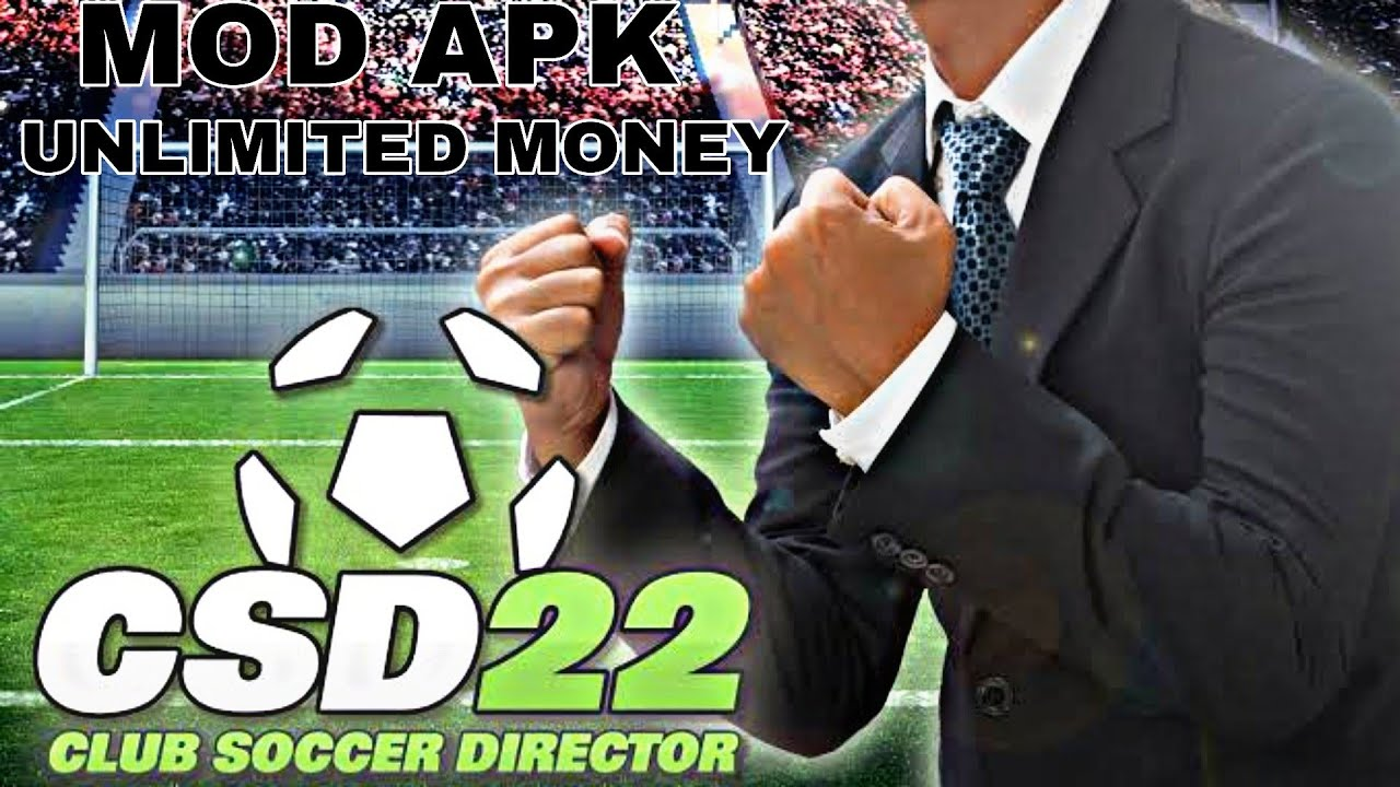 Club Soccer Director 2022 CSD 22 APK Mod Unlimited Money Coins Download