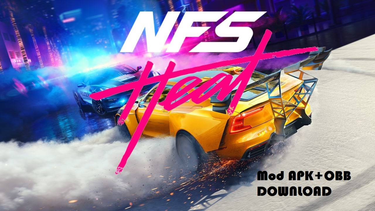 Need for Speed NFS Heat Mod APK OBB Unlocked Download