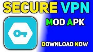 Secure VPN MOD APK Full Unlocked Download